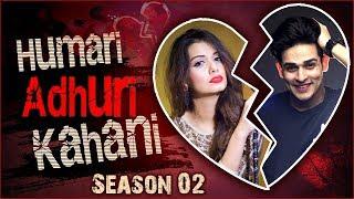 Priyank Sharma & Divya Agarwal | Break Up Story | Humari Adhuri Kahani 2