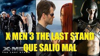 X-Men 3 The Last Stand Que Salio Mal y Curiosidades