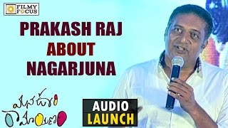 Prakash Raj About his Friendship with Nagarjuna at Mana Oori Ramayanam Audio Launch - Filmyfocus.com