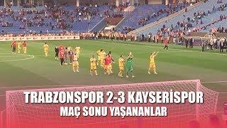 Trabzonspor 2-3 Kayserispor - Maç sonu yaşananlar