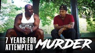7 years for attempted Murder - Fresh Out: Life After the Penitentiary