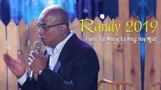 Randy 2019 - Tuyển Tập Những Ca Khúc Trữ Tình RANDY Hay Nhất 2019