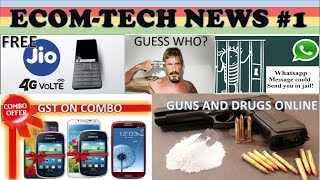 EcomTech News # 1 Free Jio Phone,Guns & Drugs Online,Value Of Bitcoin $0.5 Million,Most Funded City