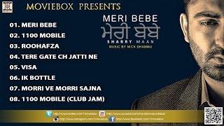 MERE BEBE - FULL SONGS JUKEBOX - SHARRY MAAN (2015)