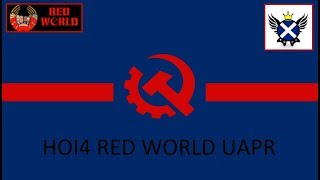 HOI4 Red World UAPR EP2 - The United States is Back Boy!