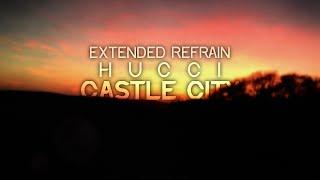 Hucci - Castle City [Extended Refrain]
