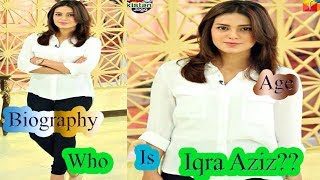 You Know Who Is Iqra Aziz? ★Age ★ Biography ★2017