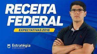 Concurso Receita Federal - Expectativas 2018