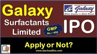 Galaxy Surfactants Limited IPO |Galaxy Surfactants IPO| Galaxy IPO| Galaxy Ltd IPO | Quriousbox