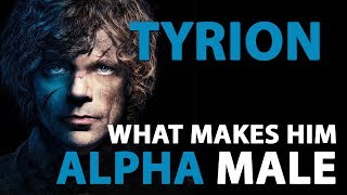 Tyrion Lannister: The True Alpha Male