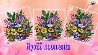 Finnish Language Good Morning Flowers greeting  video  for  everybody everyone