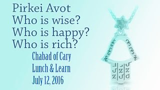 Sayings Of The Fathers Who Is Wise, Happy and Rich?
