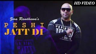 Peshi Jatt Di | Zora Randhawa | SpellSongs | Latest Punjabi Songs 2016