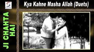 Kya Kahne Masha Allah (Duet) @ Ji Chahta Hai | Joy Mukherjee, Rajshree