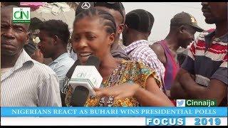 NIGERIANS REACT AS BUHARI WINS 2019 PRESIDENTIAL ELECTION
