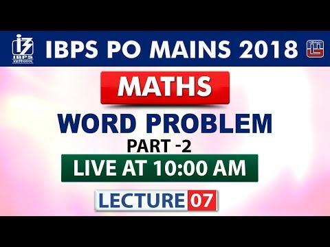 Word Problem   Part 2   Lecture 7   IBPS PO Mains 2018   Maths   10:00 AM