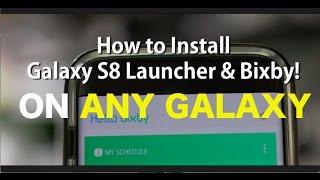 NO ROOT S8 Launcher & Bixby INSTALL ON S7 EDGE NOTE 5 XDA GALAXY