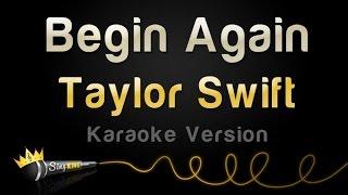 Taylor Swift - Begin Again (Karaoke Version)
