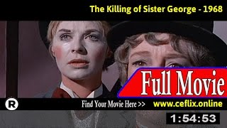 Watch: The Killing of Sister George (1968) Full Movie Online