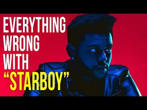 Everything Wrong With The Weeknd Starboy