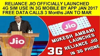 Jio Officially Launched 4G Sim Use In 3G MOBILE Jan 2017 HAPPY NEW YEAR OFFER
