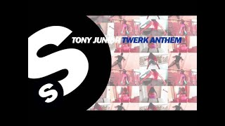 Tony Junior - Twerk Anthem (OUT NOW)