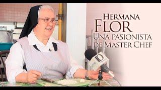 Hermana Flor: una pasionista en Master Chef