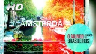 Amsterdã (Holanda) | O Mundo Segundo os Brasileiros | 18/01/2011 | HD