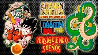 Adrián Barba - Persiguiendo Sueños (Dragon Ball: Una aventura mística ED)