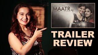 Maatr Trailer Review | RAVEENA TANDON | Ashtar Sayed | Manoj Bajpayee