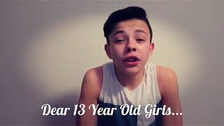 Dear 13 Year Old Girls...
