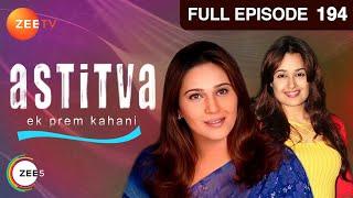 Astitva Ek Prem Kahani - Episode 194