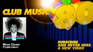 Phyllis Nelson - Move Closer - ClubMusic80s