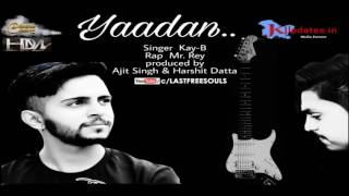 Yaadan (Kay B ft. Mr. Rey) latest Punjabi song