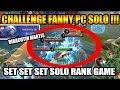 CHALLENGE FANNY PC SOLO RANKED HAHAHA - Mobile Legend Bang Bang