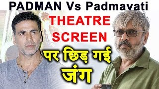 Producer Akshay Kumar Vs Sanjay Lela Bhansali | Theatre Screen पाने ने की जंग | Padman | Padmavati