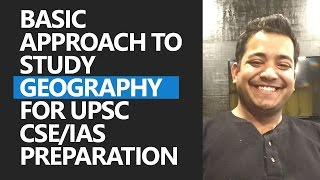 Basic Approach to Ace Geography for UPSC CSE - Roman Saini