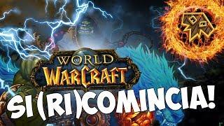 SI (RI)COMINCIA!!! [WORLD OF WARCRAFT ITA] EP.1