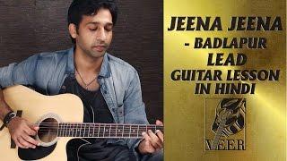 Jeena Jeena - Badlapur - Lead Guitar Lesson By VEER KUMAR