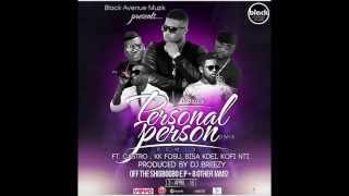 D-Black ft. KK Fosu, Castro, Bisa Kdei, Kofi Nti - Personal Person (Remix)