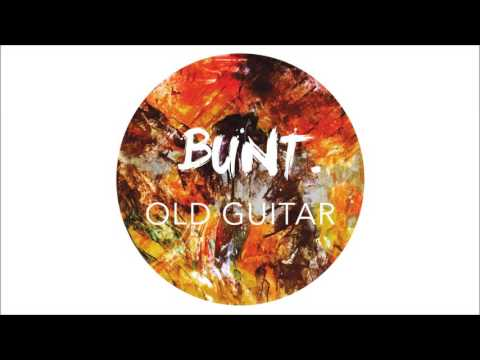 BUNT. – Old Guitar (Official Audio)