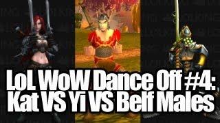 LoL WoW DANCE BATTLE: Katarina VS Master Yi VS Male Blood Elf | TradeChat