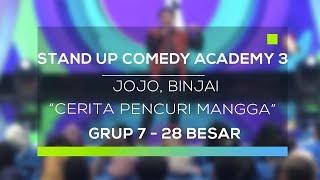 Stand Up Comedy Academy 3 : Jojo, Binjai - Cerita Pencuri Mangga