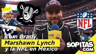 Video de la Semana - Tom Brady, Marshawn Lynch y la NFL en México | Sopitas.com