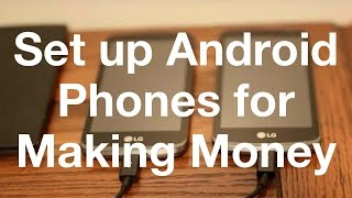 How to Set Up Android Devices to Make Money
