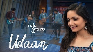 Udaan | Twin Strings (Ft. Manav & Kanika Malhotra) #BelieveInYourself