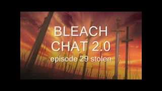 Bleach chat 2.0 episode 29 Stolen