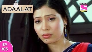 Adaalat - अदालत - Episode 305 - 24th July, 2017