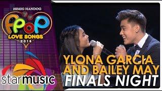 Ylona Garcia and Bailey May - Himig Handog P-Pop Love Songs 2016 Finals Night