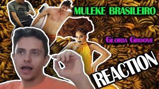 Gloria Groove - Muleke Brasileiro - Reaction | Leonado Matias